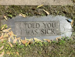 i-told-you-i-was-sick-tombstone